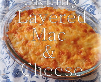 Skinny Layered Mac & Cheese