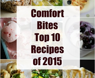 Top Ten Comfort Bites Recipes of 2015...