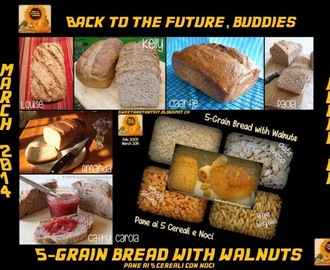 """Back to the Future, Buddies ""5-Grain Bread with Walnuts"": March 2014 Round Up - ""Pane ai 5 Cereali con Noci"": Raccolta di Marzo 2014"