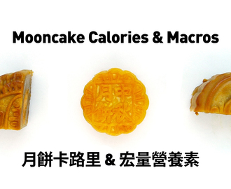 Mooncake Season | Calories & Macros