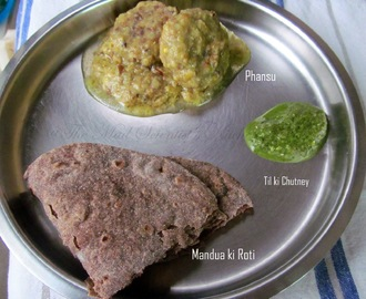 Mandua ki Roti, Phansu and Til ki Chutney~Indian State: Uttarakhand