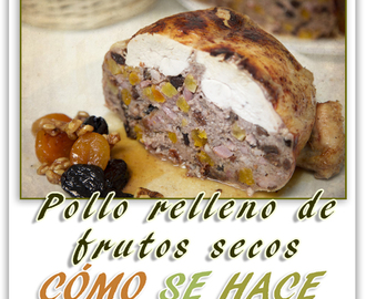 POLLO RELLENO CON FRUTOS SECOS