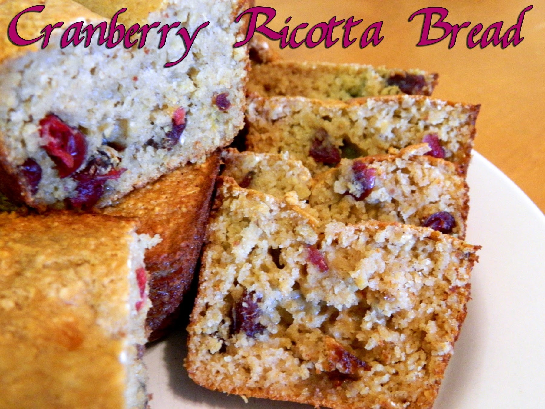 Cranberry Ricotta Bread