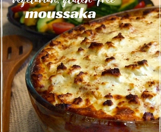 Vegetarian moussaka – a delicious gluten-free dinner!