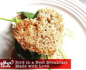 Bird in a Nest Breakfast: Made with Love