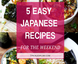 5 Easy Japanese Recipes For the Weekend