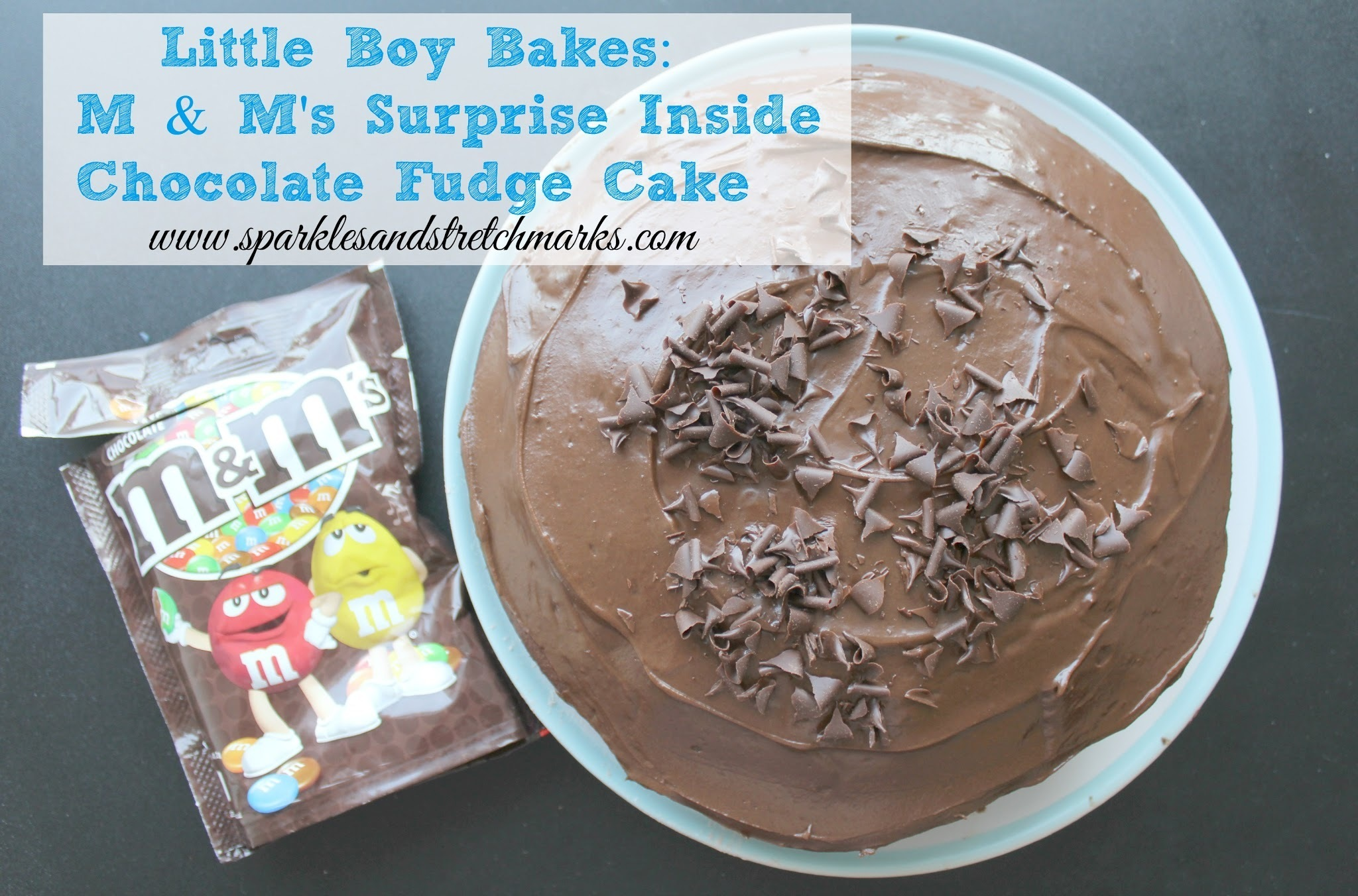 Little Boy Bakes: M & M's Surprise Inside Chocolate Fudge Cake