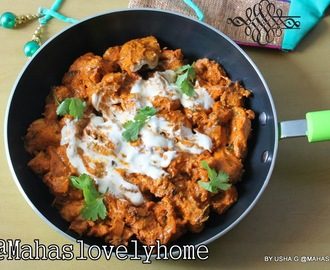 Chicken tikka masala/Creamy chicken tikka masala/Chicken in creamy tomato sauce with spices/Chicken tikka masala with grill chicken pieces/step by step pictures