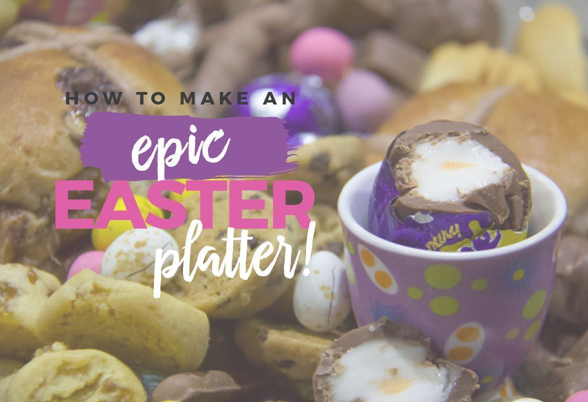 how to make an epic easter platter