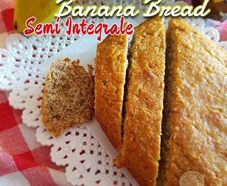 Banana Bread Semi Integrale