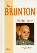 Brunton Paul;Meditationer I Livskriser