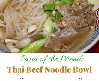 Thai Beef Noodle Bowl – Pasta of the Month