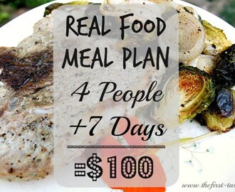 Real Food Meal Plan 4 People + 7 Days = $100