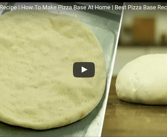 Pizza Base Recipe Video