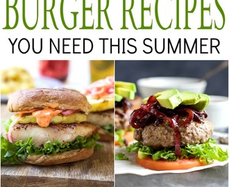 22 Mouthwatering Burger Recipes you Need this Summer!