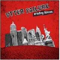 Utter Failure;Eroding Forces