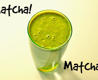 Summer of Smoothies: Matcha! Matcha!