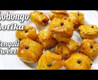 lobongo lotika recipe at home | lavang latika bengali recipe | sweet clove pockets recipe - YouTube