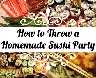 How to Throw a Homemade Sushi Party