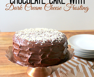 Chocolate Cake with Dark Cream Cheese Frosting