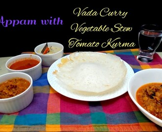 Vada Curry with Appam ~ Combo Breakfast Series
