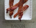 How To Bake Bacon to Crispy Perfection
