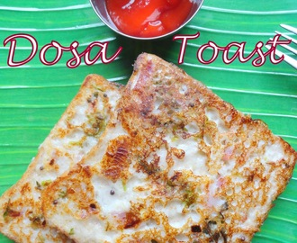 Dosa Toast | Easy Bread Toast Using Dosa Batter