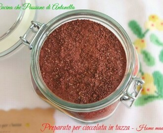 Preparato per cioccolata in tazza – Home made