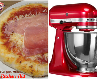 Impasto per pizza con KitchenAid