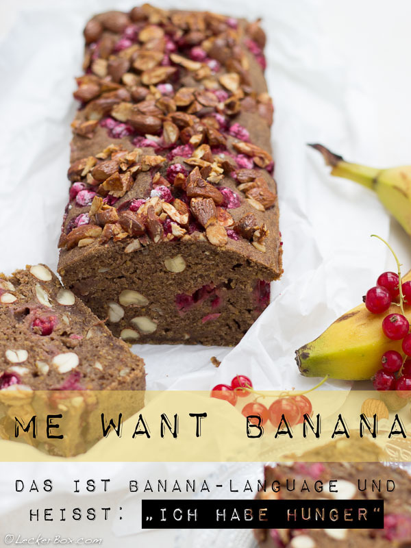 Ba-ba-ba-ba-ba-nana – Bananen-Brot mit Johannisbeeren und Mandeln *glutenfrei *zuckerfrei {Banana-Bread with Currants and Almonds}