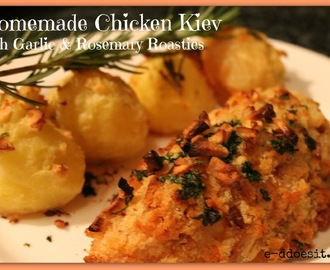 Homemade Chicken Kiev with Garlic & Rosemary Roasties