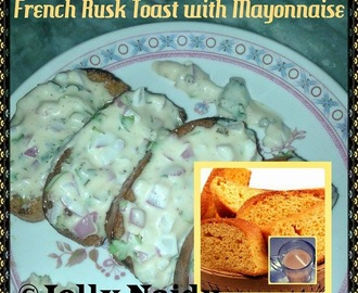 Tasty French Rusk Toast with Mayonnaise