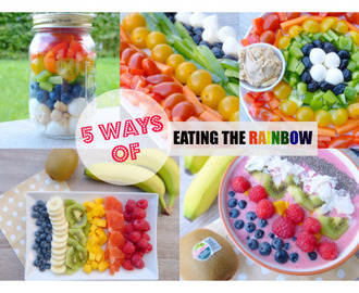 5 Ways Of Eating The Rainbow5 WAYS OF EATING THE RAINBOW Ich...
