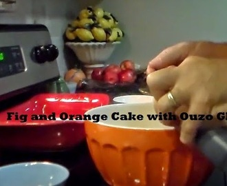 Fig and Orange Cake with Ouzo Glaze Recipe