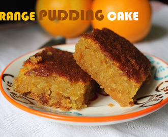 Eggless Moist Orange Pudding Cake - Welcome 2014