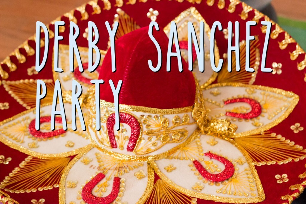 The Derby Sanchez Party