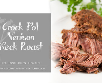 Crock Pot Venison Neck Roast