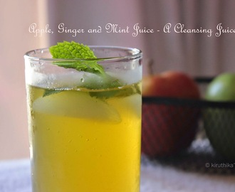 Apple, Ginger and Mint Juice - A cleansing juice.....
