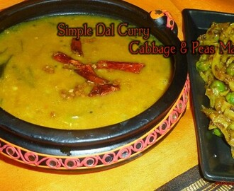 Simple Dal Curry & Cabbage n Peas Masala