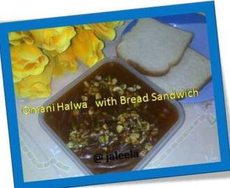 Omani Halwa - 3 with Bread Sandwich