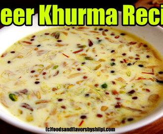 Sheer Khurma – Sheer Korma recipe for Ramzan or Ramadan