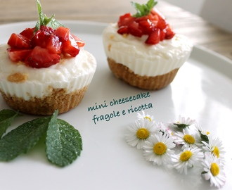 Mini cheesecake fragole e ricotta