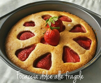 Focaccia dolce alle fragole