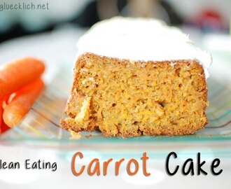 {Clean Eating} Saftiger Karottenkuchen / Gooey carrot cake
