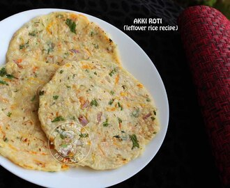 AKKI ROTTTI / LEFTOVER COOKED RICE RECIPES