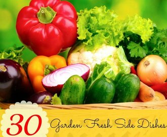 30 Garden Fresh Side Dishes