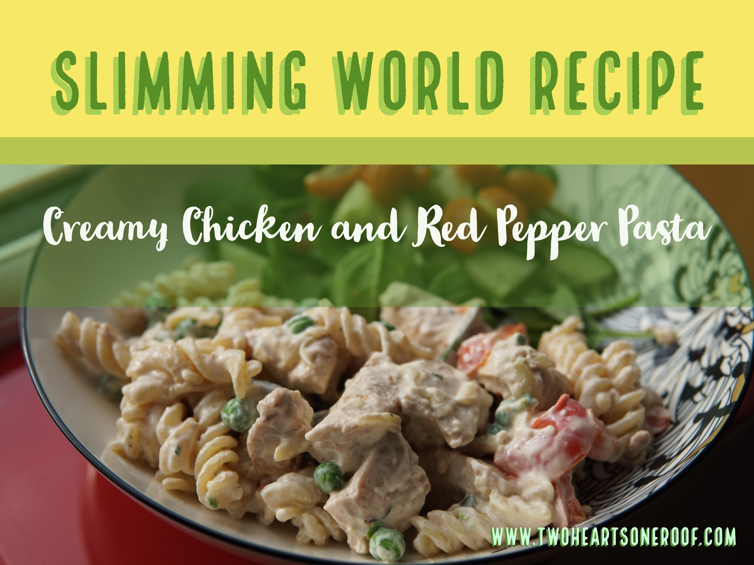 Slimming World Creamy Chicken and Red Pepper Pasta Recipe