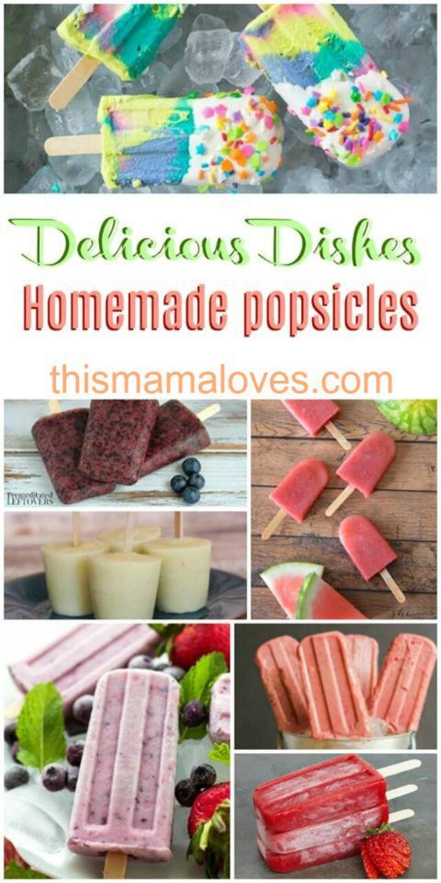 Awesome Homemade Popsicle Recipes: Delicious Dishes Recipe Party