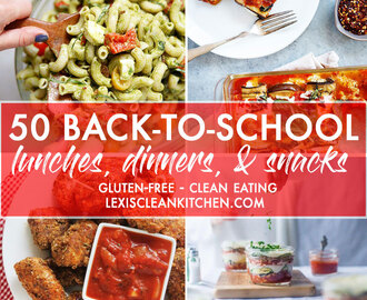 50 Back To School Gluten-Free Lunches, Dinners, and Snacks