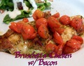 Bruschetta Chicken w/Bacon